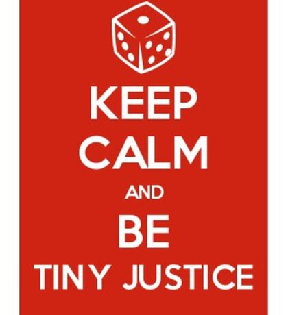 Keep Calm & Be Tiny Justice Sticker