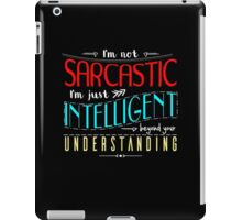 I'm not sarcastic iPad Case/Skin