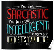 I'm not sarcastic Poster