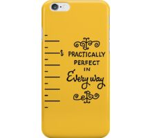 practically perfect iPhone Case/Skin