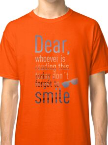 Don't Forget To Smile Classic T-Shirt