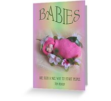 BABIES Are Such A Nice Way To Start People, Clay Babies, No. 5 Greeting Card