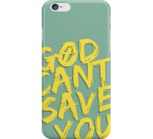 God Can't Do Anything iPhone Case/Skin