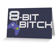 8-Bit Bitch  Greeting Card