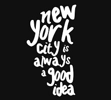 new york is always a good idea T-Shirt
