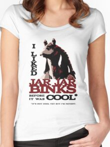 I liked Jar Jar Binks before it was cool Women's Fitted Scoop T-Shirt