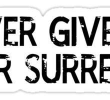 Never Give Up, Never Surrender (transparent) Sticker