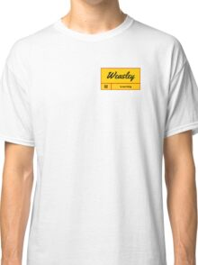Weasly is our King Classic T-Shirt