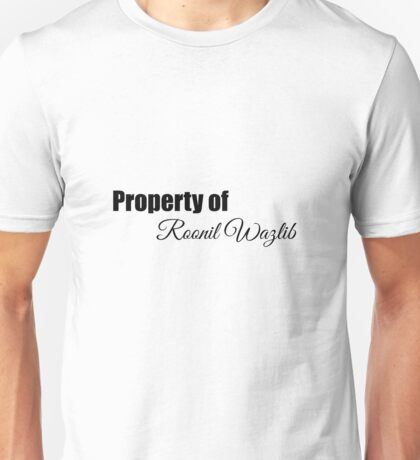 Property of Roonil Wazlib Unisex T-Shirt
