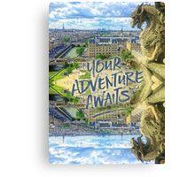 Your Adventure Awaits Notre-Dame Cathedral Gargoyle Paris Canvas Print
