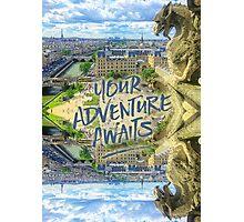 Your Adventure Awaits Notre-Dame Cathedral Gargoyle Paris Photographic Print