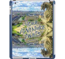 Your Adventure Awaits Notre-Dame Cathedral Gargoyle Paris iPad Case/Skin