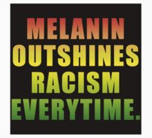 MELANIN OUTSHINES RACISM EVERYTIME One Piece - Long Sleeve