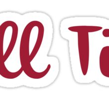 Roll Tide - LOOSE SCRIPT  Sticker