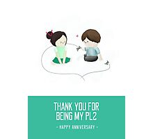 Thank You For Being My PL2 - Anniversary Card Photographic Print