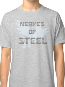 Nerves of Steel Classic T-Shirt