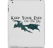 Keep your eyes on the sky iPad Case/Skin