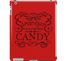 Strangers Have The Best Candy iPad Case/Skin
