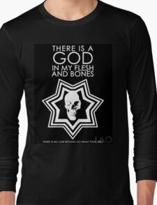 There is a God in my Flesh and Bones Long Sleeve T-Shirt