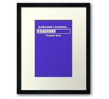 Sarcasm Loading Framed Print
