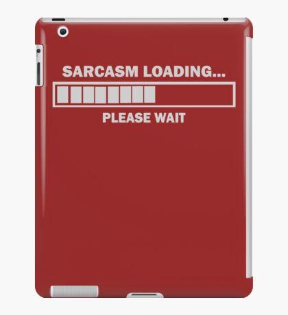 Sarcasm Loading iPad Case/Skin