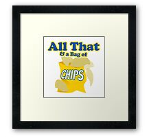 Funny All That And A Bag Of Chips Food Humor Framed Print