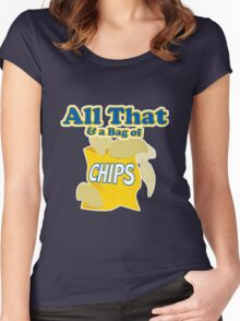 Funny All That And A Bag Of Chips Food Humor Women's Fitted Scoop T-Shirt