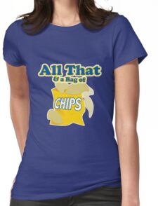 Funny All That And A Bag Of Chips Food Humor Womens Fitted T-Shirt