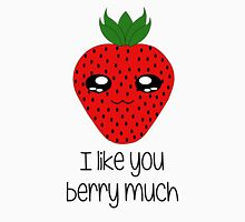 I like you berry much - Happy Strawberry Unisex T-Shirt