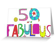 50 and Fabulous, 50 years old, 50th Birthday Greeting Card