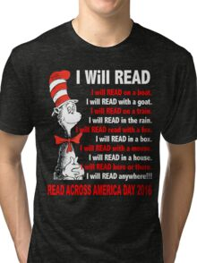 I Will Read - Read Across America Day 2016 Tri-blend T-Shirt