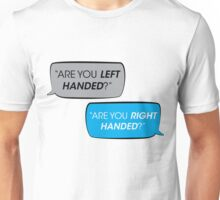 Are You Left Handed? Unisex T-Shirt