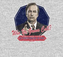 Breaking Bad Inspired - Better Call Saul - Who Ya Gonna Call - Albuquerque Attorney Ghostbusters Mashup Parody Unisex T-Shirt
