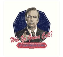 Breaking Bad Inspired - Better Call Saul - Who Ya Gonna Call - Albuquerque Attorney Ghostbusters Mashup Parody Art Print