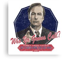 Breaking Bad Inspired - Better Call Saul - Who Ya Gonna Call - Albuquerque Attorney Ghostbusters Mashup Parody Canvas Print