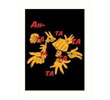 Quotes and quips - ah-tatatatatata Art Print