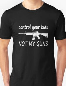 Control Your Kids NOT MY GUNS White Design T-Shirt