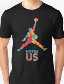 Bernie Sanders Jumpman - Not me us Unisex T-Shirt