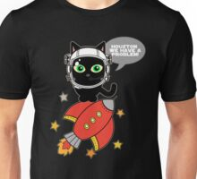 Space Cat - Houston we have a problem Unisex T-Shirt