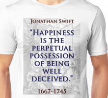 Happiness Is The Perpetual Possession - J Swift Unisex T-Shirt
