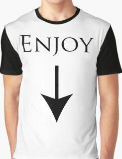 Enjoy it! Graphic T-Shirt