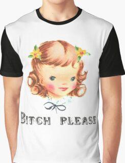 Bitch Please Graphic T-Shirt