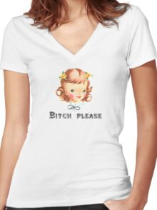 Bitch Please Women's Fitted V-Neck T-Shirt