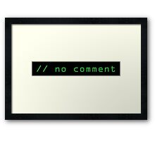 // no comment Framed Print