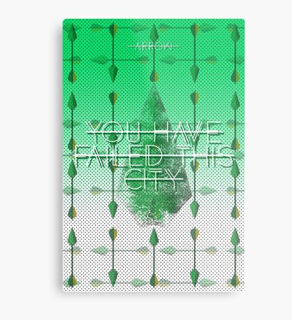 You Have Failed This City Arrow Metal Print