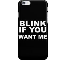 BLINK IF YOU iPhone Case/Skin
