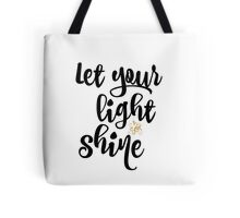 Quote: Let Your Light Shine Tote Bag