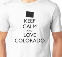 KEEP CALM and LOVE COLORADO Unisex T-Shirt