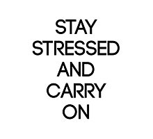 Stay Stressed And Carry On Photographic Print