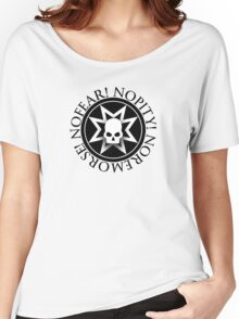 No Fear! No Pity! No Remorse! Women's Relaxed Fit T-Shirt
